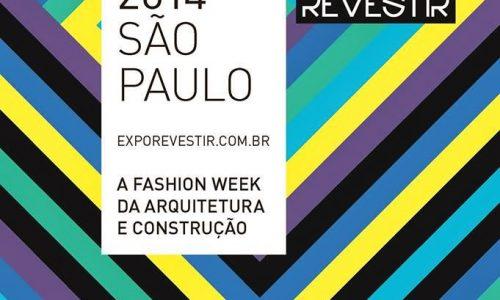 EXPO REVESTIR 2014, a Fashion Week da Arquitetura e Construção